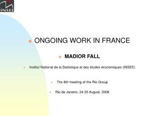 ONGOING WORK  IN FRANCE MADIOR FALL