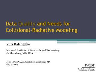 Data  Quality  and Needs for Collisional-Radiative Modeling
