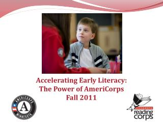 Accelerating Early Literacy: The Power of AmeriCorps Fall 2011