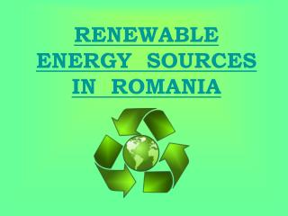 RENEWABLE  ENERGY  SOURCES  IN  ROMANIA
