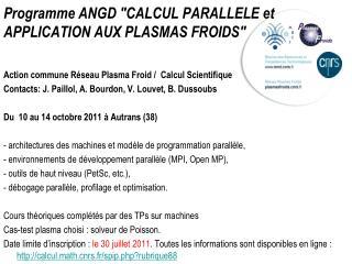 """Programme ANGD """"CALCUL PARALLELE et APPLICATION AUX PLASMAS FROIDS"""""""