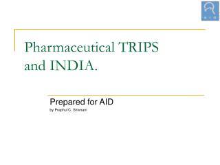 Pharmaceutical TRIPS  and INDIA.