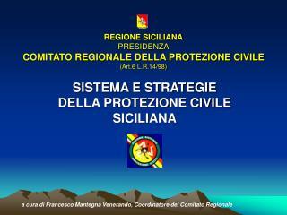 REGIONE SICILIANA PRESIDENZA COMITATO REGIONALE DELLA PROTEZIONE CIVILE (Art.6 L.R.14/98)