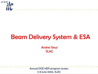 Beam Delivery System & ESA
