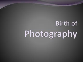 Birth of  Photography