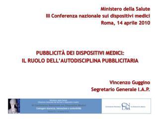 Ministero della Salute III  Conferenza nazionale sui dispositivi medici Roma, 14 aprile 2010