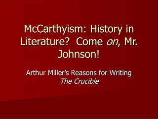 McCarthyism: History in Literature?  Come  on , Mr. Johnson!