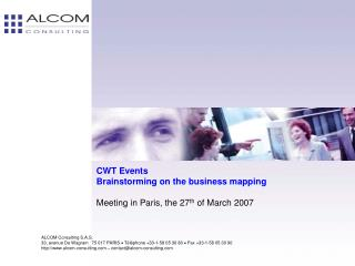 CWT Events Brainstorming on the business mapping Meeting in Paris, the 27 th  of March 2007