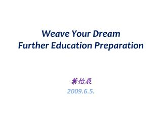 Weave Your Dream Further Education Preparation