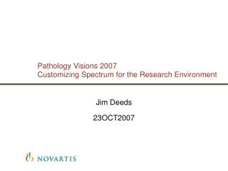 Pathology Visions 2007 Customizing Spectrum for the Research Environment