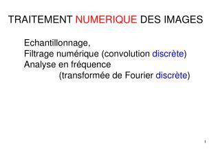 Echantillonnage, Filtrage convolution discr te  Analyse en fr quence                transform e de Fourier discr te