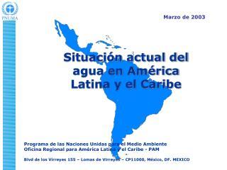Situaci�n actual del agua en Am�rica Latina y el Caribe