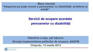 Servicii de ocupare acordate   persoanelor cu dizabilităţi