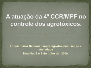 A atuação da 4ª CCR/MPF no controle dos agrotóxicos.