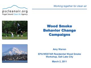 Wood Smoke  Behavior Change Campaigns