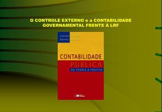 O CONTROLE EXTERNO e a CONTABILIDADE GOVERNAMENTAL FRENTE À LRF
