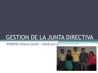 GESTION DE LA JUNTA DIRECTIVA