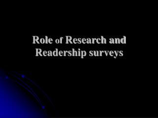Role  of  Research and Readership surveys
