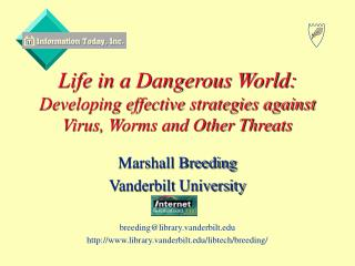 Life in a Dangerous World:  Developing effective strategies against Virus, Worms and Other Threats