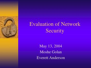 Evaluation of Network Security
