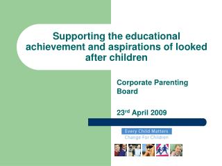 Supporting the educational achievement and aspirations of looked after children