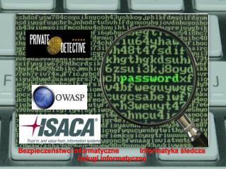 Bezpieczeństwo informatyczne           Informatyka śledcza Usługi informatyczne