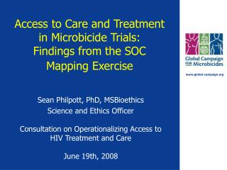 Access to Care and Treatment in Microbicide Trials:  Findings from the SOC  Mapping Exercise