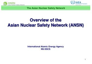 The Asian Nuclear Safety Network
