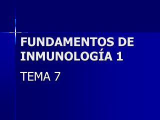 FUNDAMENTOS DE INMUNOLOGÍA 1