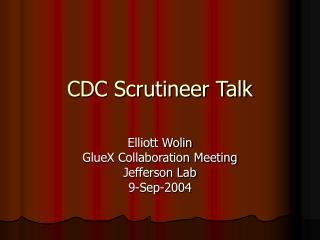 CDC Scrutineer Talk
