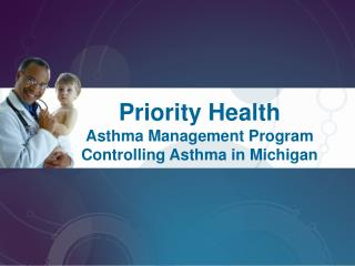 Priority Health Asthma Management Program Controlling Asthma in Michigan