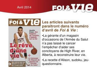 Les articles suivants paraîtront dans le numéro  d ' avril de  Foi & Vie  :