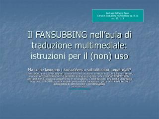 Il FANSUBBING nell'aula di traduzione multimediale: istruzioni per il (non) uso