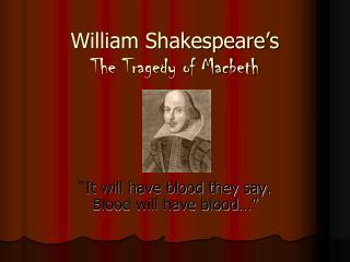William Shakespeare's  The Tragedy of Macbeth