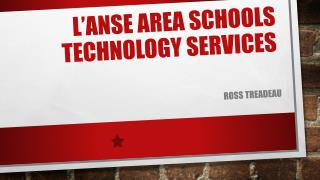 L'Anse Area Schools  Technology Services