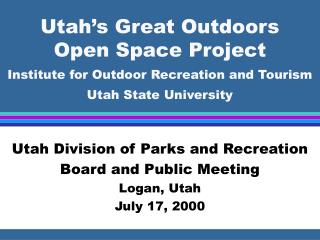 Utah Division of Parks and Recreation Board and Public Meeting Logan, Utah July 17, 2000