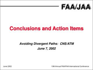 Conclusions and Action Items Avoiding Divergent Paths:  CNS/ATM June 7, 2002