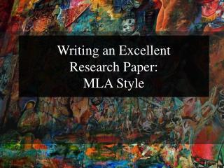 Writing an Excellent  Research Paper: MLA Style