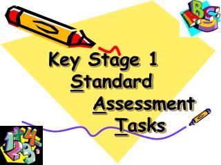 Key Stage 1 S tandard  A ssessment  T asks
