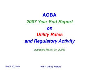 AOBA 2007 Year End Report on Utility Rates and Regulatory Activity (Updated March 30, 2008)