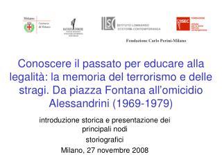 introduzione storica e presentazione dei principali nodi storiografici Milano, 27 novembre 2008