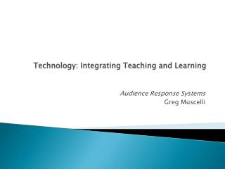 Technology: Integrating Teaching and Learning