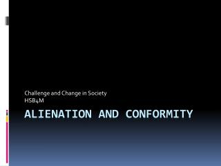 Alienation and Conformity