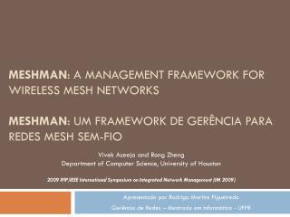 Apresentado por Rodrigo Martins Figueiredo Gerência de Redes – Mestrado em Informática - UFPR