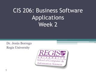 CIS 206: Business  Software Applications Week 2