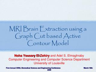 MRI Brain Extraction using a Graph Cut based Active Contour Model
