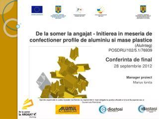 Conferinta  de final 28  septembrie  2012 Manager  proiect Marius  Ionita