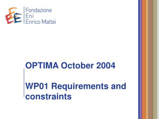 OPTIMA October 2004 WP01 Requirements and constraints