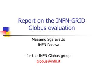 Report on the INFN-GRID Globus evaluation