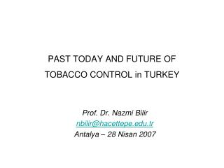 PAST TODAY AND FUTURE OF  TOBACCO CONTROL in TURKEY